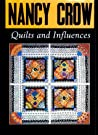 Nancy Crow, Quilts and Influences