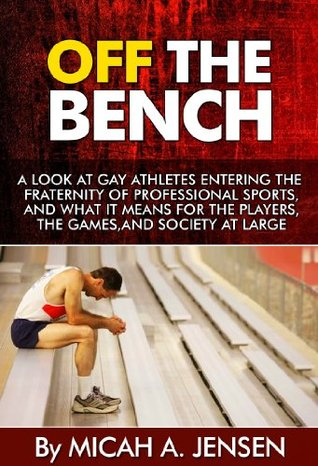 Off The Bench: A look at gay athletes entering the fraternity of professional sports, and what it means for the players, the games, and society at large. ... Homosexual Athletes, Gay Community, LGBT)