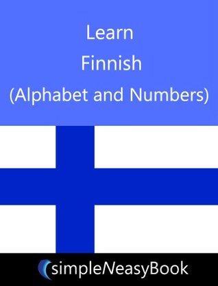 Learn Finnish (Alphabet and Numbers)- simpleNeasyBook