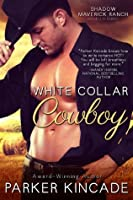White Collar Cowboy (Shadow Maverick Ranch Novella)