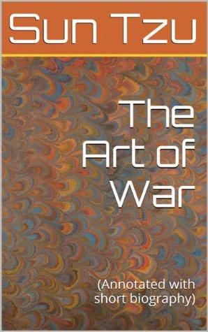 The Art of War: (Annotated with short biography)