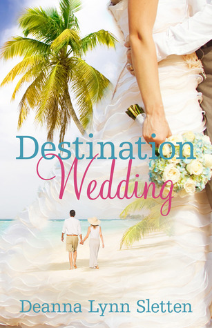 Destination Wedding ~ A Novel