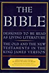 The Bible, Designed to Be Read as Living Literature: The Old and the New Testaments in the King James Version
