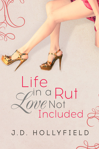 Life in a Rut, Love Not Included (Love Not Included, #1)