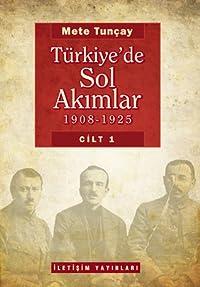 Türkiye'de Sol Akımlar (1908-1925) (Türkiye'de Sol Akımlar #1)