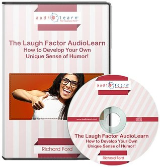 The Laugh Factor AudioLearn : How to Develop Your Own Unique Sense of Humor! (Complete, Unabridged Audiobook)