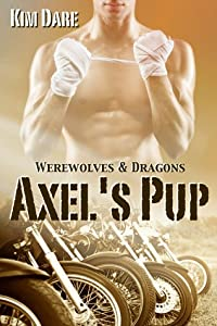 Axel's Pup (Werewolves & Dragons, #1)