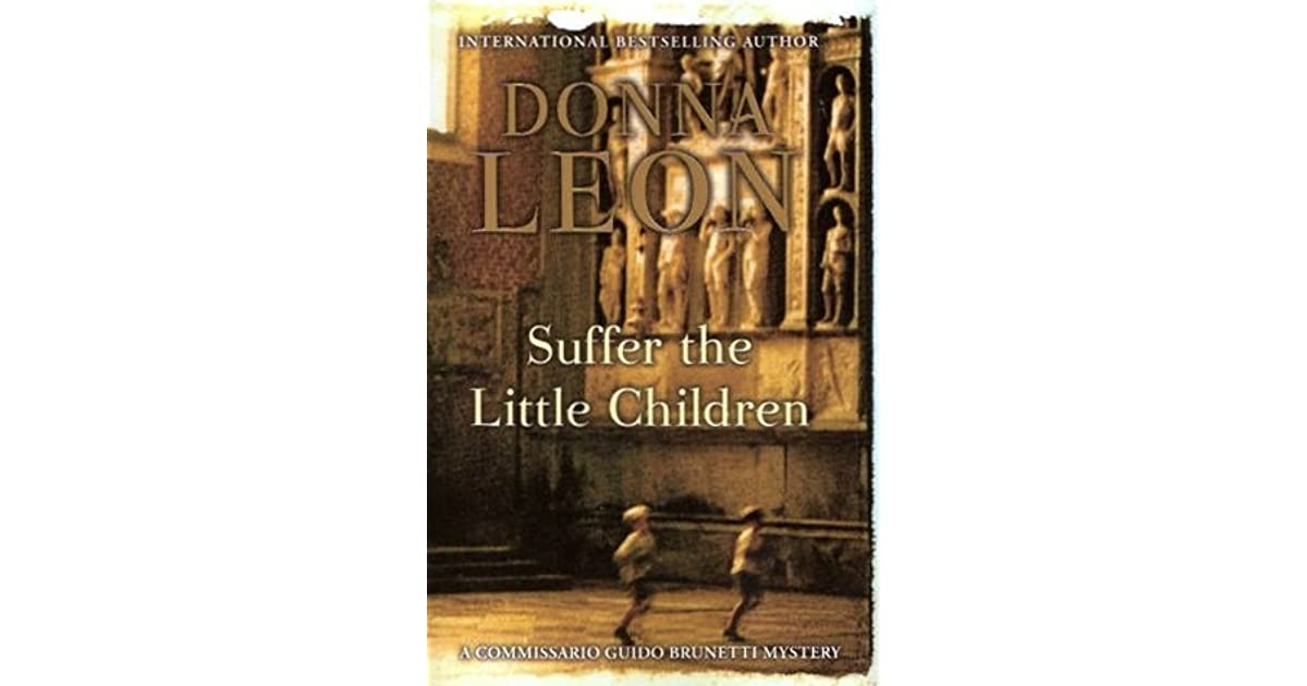 an analysis of suffer the little children But jesus said, suffer little children &c] this he said to show his humility, that he  was not above taking notice of any and to teach his disciples to regard the.