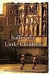 Suffer the Little Children (Commissario Brunetti, #16)