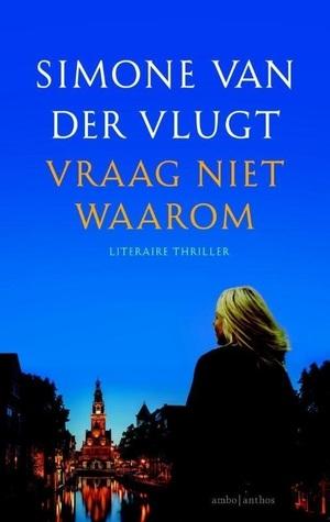 Vraag niet waarom by Simone van der Vlugt