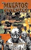 Guerra sin cuartel, parte 1 (Los muertos vivientes, #20)