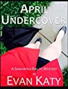 April Undercover (Samantha Rialto #4)