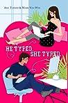 He Typed. She Typed. by Mark Van Wye