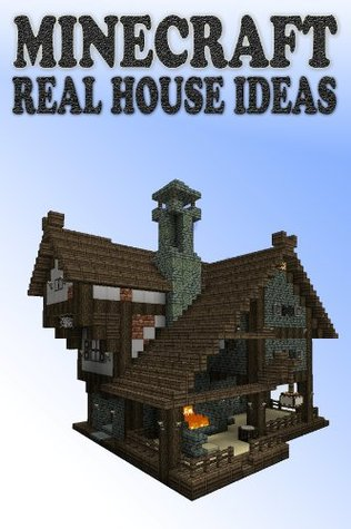 Minecraft Real House Ideas Material Interior Structures And Step By Step Blueprints By Lee Green