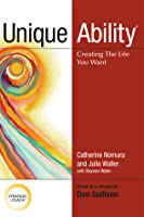 Unique Ability: Creating the Life You Want