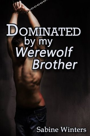 Dominated by My Werewolf Brother
