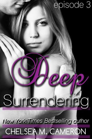 Deep Surrendering: Episode 3 (Deep Surrendering, #3)