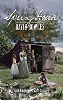 Spring House: Book 1 in the Westward Sagas