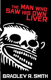 The Man Who Saw His Own Liver