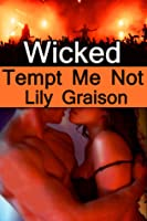 Tempt Me Not (Wicked, #1)
