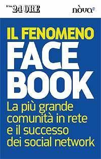 Il fenomeno Facebook: La più grande comunità in rete e il successo dei social network