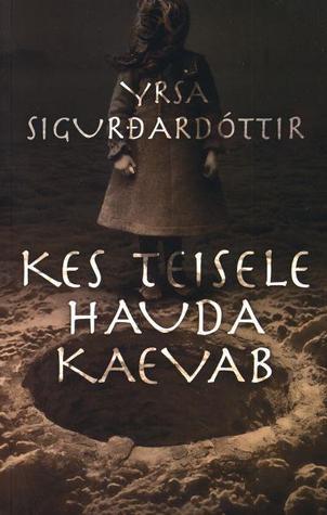Kes teisele hauda kaevab by Yrsa Sigurðardóttir
