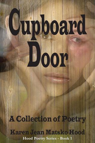 Cupboard Door: A Collection of Poetry (Hood General Poetry Series, #1)
