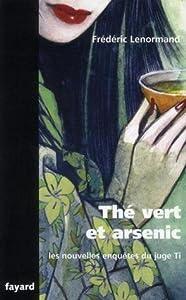 Thé vert et arsenic (Les Nouvelles Enquêtes du juge Ti, #15)