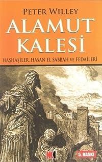 Alamut Kalesi Haşhaşiler,Hasan El Sabbah ve Fedaileri