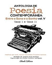 Entre o Sono e o Sonho - Antologia de Poesia Contemporânea - Vol. V Tomo II