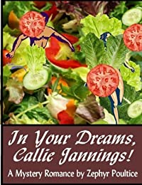 In Your Dreams, Callie Jannings!: A Mystery Romance