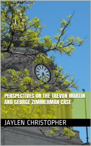 Perspectives On The Trevon Martin and George Zimmerman Case