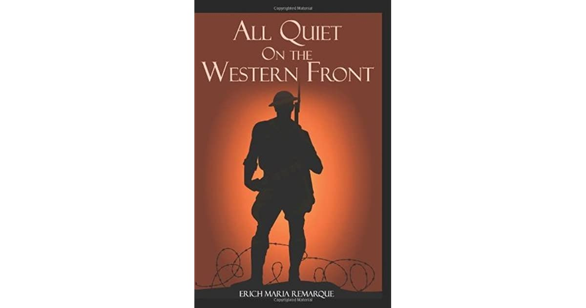 an analysis of the novel all quiet on the western front by erich maria remarque An analysis of the destruction of war portrayed in all quiet on the western front by erich maria remarque  the novel, all quiet on the western front by erich maria remarque many soldiers died, affecting the lives of friends and family.