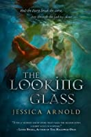 The Looking Glass (The Looking Glass, #1)
