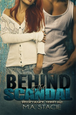 Behind the Scandal (Reluctance, #2)