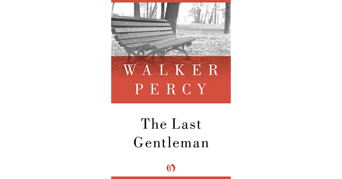 the last gentleman by walker p essay Gradesaver offers study guides, application and school paper editing services, literature essays, college application essays and writing help.