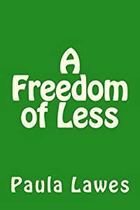 A Freedom of Less