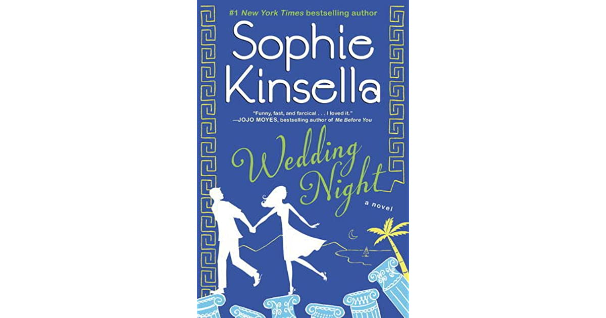 Sophie Kinsella Quote You Can Want And Want And Want But: Wedding Night By Sophie Kinsella