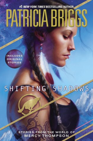 Shifting Shadows (Mercy Thompson #0.1, #0.5, #0.7, #0.9, #1.2, #1.8, #4.5, #5.5, #7.4, #8.5)