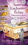 Some Enchanted Éclair (A Magical Bakery Mystery, #4)