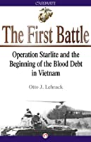 The First Battle: Operation Starlite and the Beginning of the Blood Debt in Vietnam
