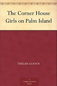 The Corner House Girls on Palm Island
