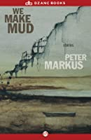 We Make Mud: Stories