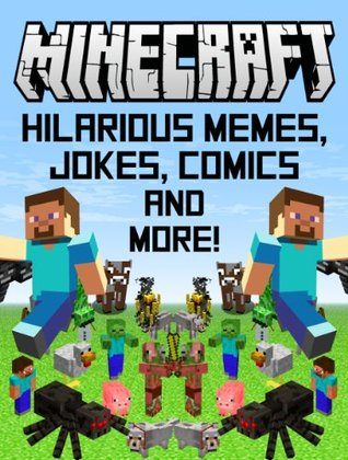 Minecraft: Hilarious Memes, Jokes, Comics and More! (Extra Large Collection)