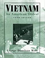 Vietnam: An American Ordeal (Third Edition)
