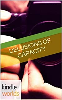 Delusions of Capacity