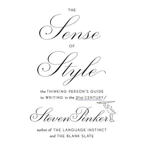 The Sense Of Style The Thinking Persons Guide To Writing In The