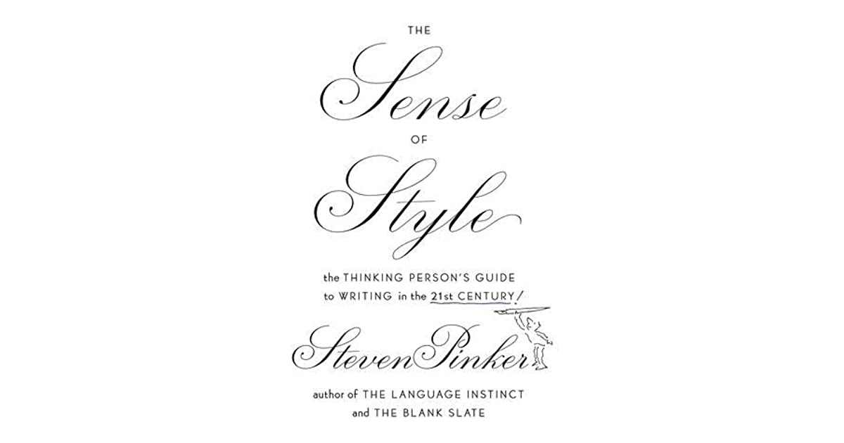 The sense of style the thinking persons guide to writing in the the sense of style the thinking persons guide to writing in the 21st century by steven pinker fandeluxe Image collections
