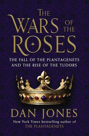 "Book cover of ""The Wars of the Roses"" by Dan Jones"