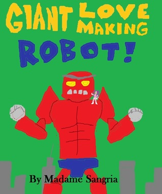 Giant Love Making Robot by Madame Sangria